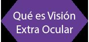 Qué es Visión Extra Ocular
